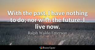 Present Quotes 39 Best Past Quotes BrainyQuote