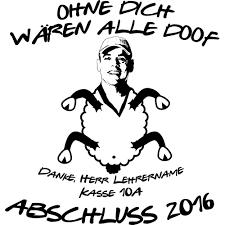 Abimotiv Ohne Dich Waeren Alle Doof 934 Auf Deinem Abi Shirt Von