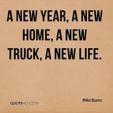 Mike Burns Quotes QuoteHD Cool Quotes About New Life