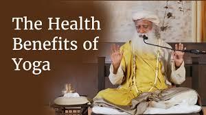 the health benefits of yoga how yoga helps you stay healthy sadhguru