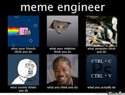 I Major In Meme Engineering by zerostrat - Meme Center via Relatably.com