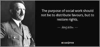 Social Work Quotes Interesting Adolf Hitler Quote The Purpose Of Social Work Should Not Be To
