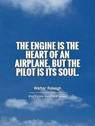 Airplane Quotes Fascinating The Engine Is The Heart Of An Airplane But The Pilot Is Its Soul