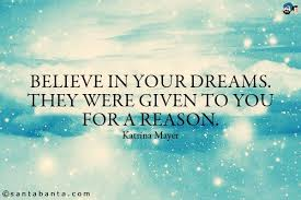 Dreaming Is Believing Quotes Best of Quotes About Dream Come 24 Quotes