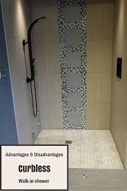 advantages and disadvantages of curbless walk in showers