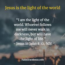 Light Of The World Verse Niv Jesus Is The Light Of The World John 8 12