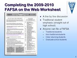 further Bronx High School of Science   ppt video online download furthermore FAFSA On The Web Powerpoint Presentation further 2014 2015 financial aid presentation pdf in addition Solicitud de ayuda financiera   ppt descargar as well Page 53   2015 16 Student Catalog furthermore Financial Aid besides Resources   Federal Student Aid additionally 2010 11 FAFSA on the Web Worksheet besides  additionally . on fafsa on the web worksheet