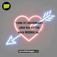 Liebe Ist Ausverkauft Aber Wir Hätten Noch Wodka D Spruch Des Tages