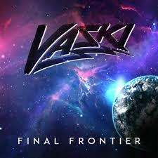 vaski s final frontier lp is a cool confident blend of dubstep and future b listen