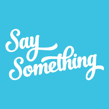 Image result for say something