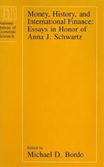 money history and international finance essays in honor of anna  money history and international finance
