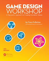 Tracy Fullerton Game Design Workshop Pdf Game Design Workshop 4th Ed