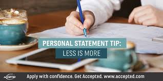 Personal Statement Tip Less Is More In Your Application Essays Accepted