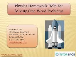 Physics Homework Help For Solving One Word Problems Physics Homework Help For Solving One Word Problems Tutor Pace  Inc       Cedar View
