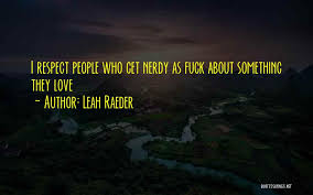 Nerdy Love Quotes Fascinating Top 48 Quotes Sayings About Nerdy Love