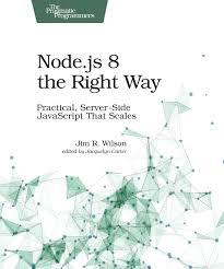 Node Js Design Patterns Second Edition Pdf Download Node Js 8 The Right Way Practical Server Side Javascript