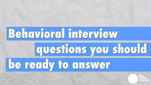 behavioral based interview question 30 behavioral interview questions you should be ready to answer