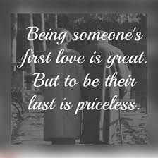 Great Love Quotes Adorable Love Quote Being Someone's First Love Is Great Love Quotes LoveIMGs