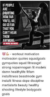 Fitness Motivation Quotes Unique If PEOPLE ARE DOUBTING HOW FAR YOU'LL G48 GO SO FAR THAT YOU CAN'T