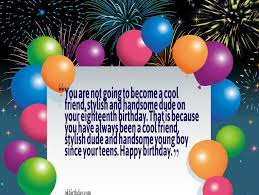 Happy birthday quotes boy ~ Happy birthday quotes boy ~ You are not going to become a cool friend u2013 birthday wishes & quotes