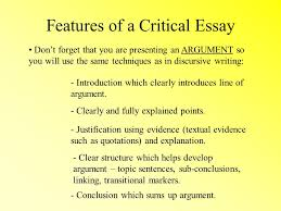 critical essays national purpose of the critical essay a  3 features of a critical essay don t forget that you are presenting an argument so you will use the same techniques as in discursive writing introduction