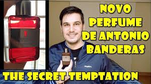 Perfume The <b>Secret</b> Temptation - Lançamento de <b>Antonio Banderas</b> ...