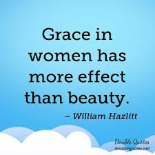 Quotes About Grace And Beauty Best of Grace In Women Has More Effect Than Beauty Beauty Quotes Double