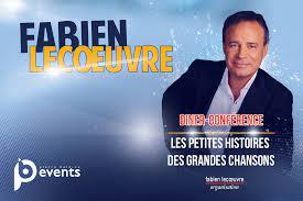 Fabien Lecoeuvre- Les Petites histoires des grandes chansons | Pierre  Baldino Events - Organisation d'événements