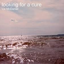 Looking for a Cure - Single | Liz McDaniel
