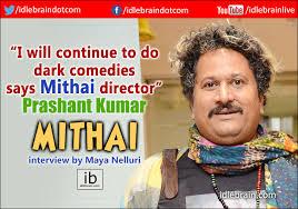 Interview with Prashanth Kumar about Mithai by Maya Nelluri - Telugu cinema  director