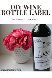 Diy Wine Bottle Labels Diy Wine Bottle Label Mountain View Lane