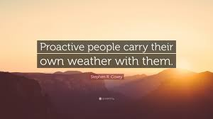 "Weather Quotes Enchanting Stephen R Covey Quote ""Proactive People Carry Their Own Weather"