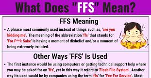 Be Stands For Ffs Meaning What Does Ffs Mean And Stand For 7 E S L