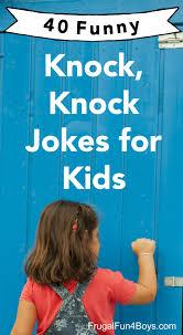 40 hilarious knock knock jokes for kids