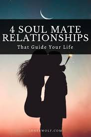 4 Soul Mate Relationships That Guide Your Life Lonerwolf