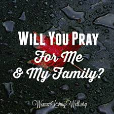 Will You Pray For Me and My Family Women Living Well