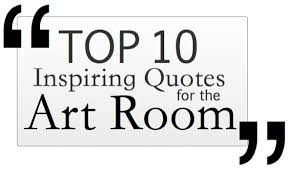Inspirational Art Quotes Interesting The Top 48 Inspiring Quotes For The Art Room The Art Of Ed