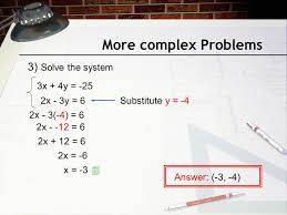 problems 3x 4y 25 2x 3y 6substitute y 4 2x 3 4 6 2x 12 6 2x 12 6 2x 6 x 3 answer 3 4 3 solve the system