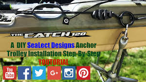 Sealect Designs Anchor Trolley Kit For Kayaks Sid Hudson Youtube Gaming