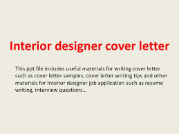 interior designer cover letter this ppt file includes useful materials for writing cover letter such as cover letter interior designer