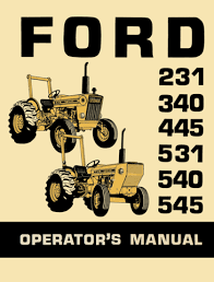 ford 1000 tractor repair manual ford 231 340 445 531 540 545 tractors operator s manual