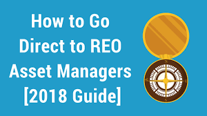 How To Go Direct To Reo Asset Managers 2018 Guide Distressedpro Com