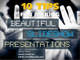 How To Prepare Slides For Ppt 10 Tips For Making Beautiful Slideshow Presentations By Www