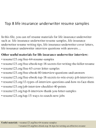 Top 8 life insurance underwriter resume samples In this file, you can ref  resume materials ...
