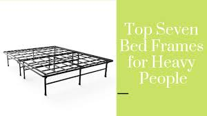 7 Best Bed Frames for Obese People and the Overweight 2019