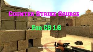 counter strike source theme counter strike source for cs 1 6 theme 2017 danigracianoq youtube