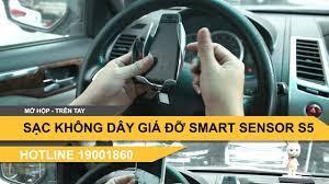 Sạc wireless không dây cho điện thoại trên xe hơi kèm giá đỡ Smart Sensor  S5 - YouTube