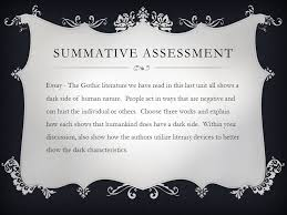 elements of gothic literature quick description this movement  summative assessment essay the gothic literature we have in this last unit all shows