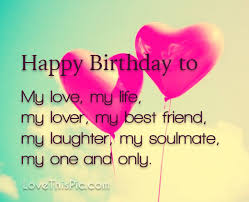 Happy Birthday Love Quotes Custom Happy Birthday Love Quotes Fascinating 48 Unique Happy Birthday My