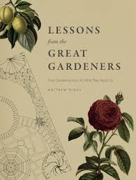 gardens an essay on the human condition harrison lessons from the great gardeners forty gardening icons and what they teach us